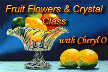 Fruit, Flowers and Crystal